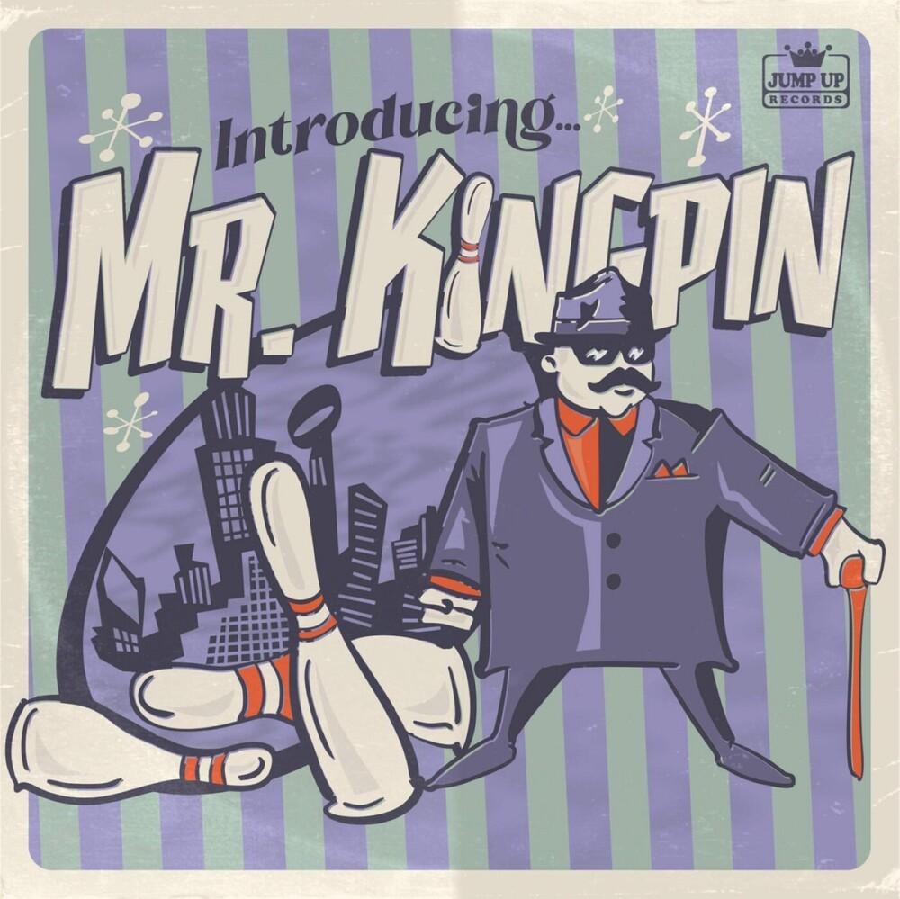 Mr Kingpin - Introducing....