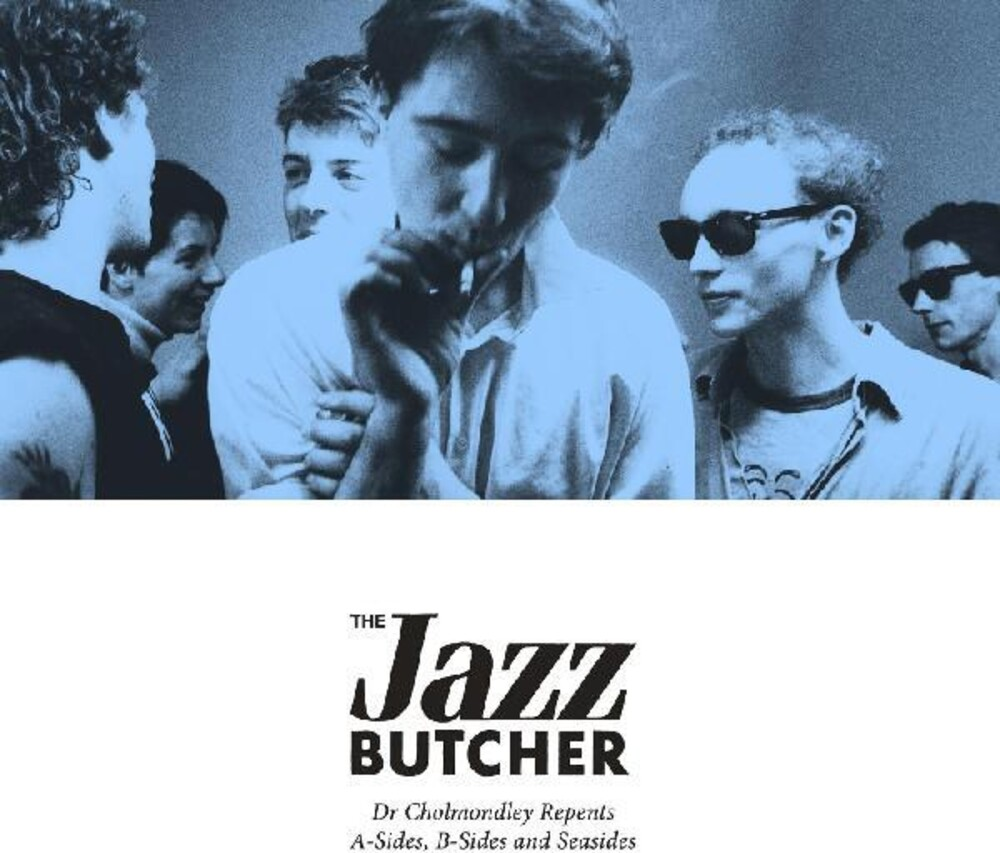 Jazz Butcher - Dr Cholmondley Repents: A-Sides, B-Sides [Limited Edition]
