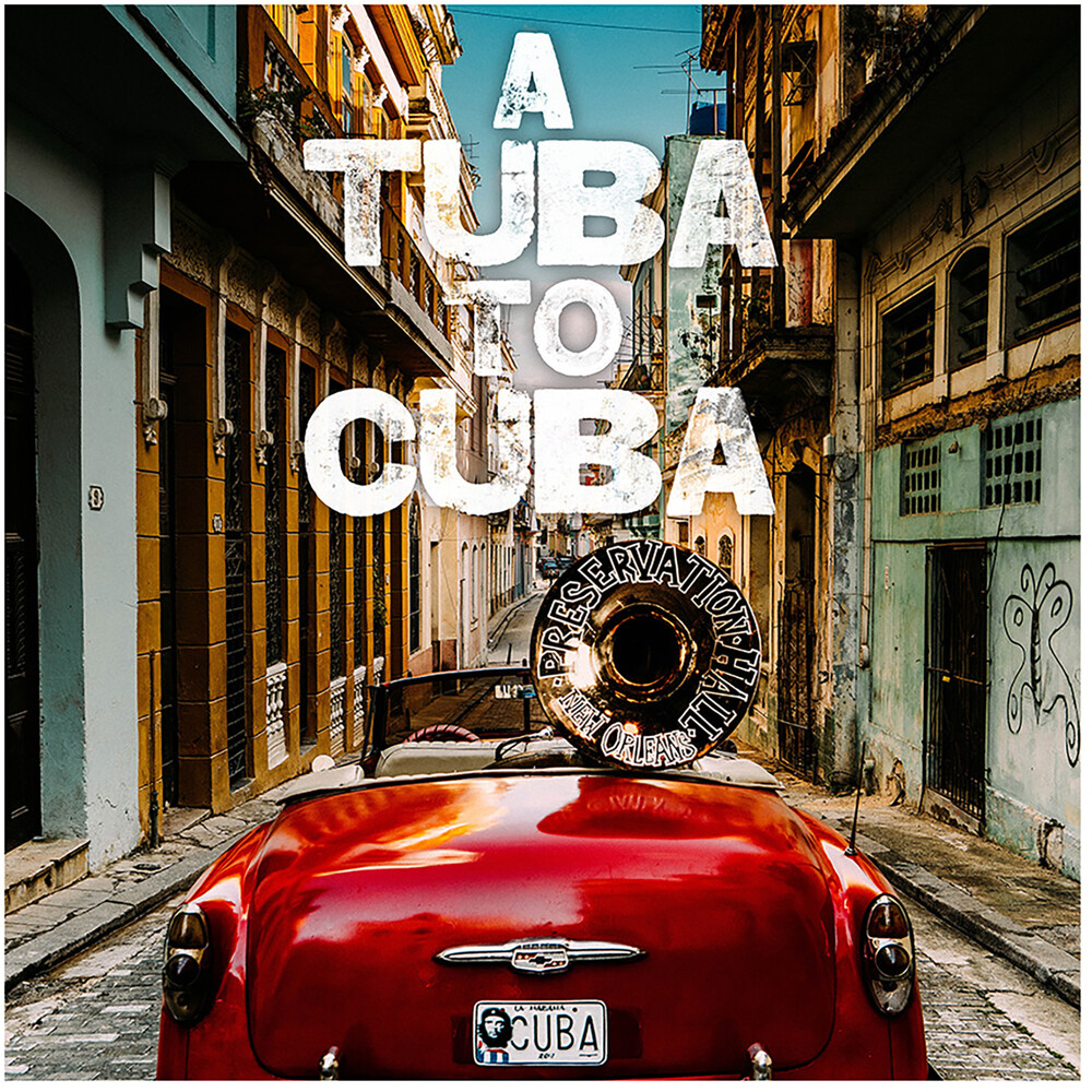 Preservation Hall Jazz Band - A Tuba to Cuba [Original Soundtrack]