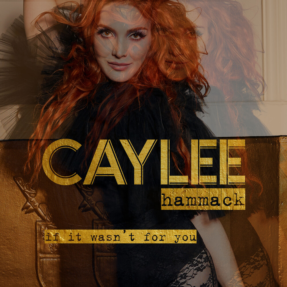 Caylee Hammack - If It Wasn't For You