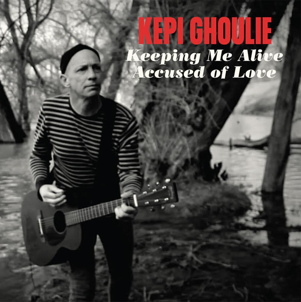 Kepi Ghouli - Keeping Me Alive