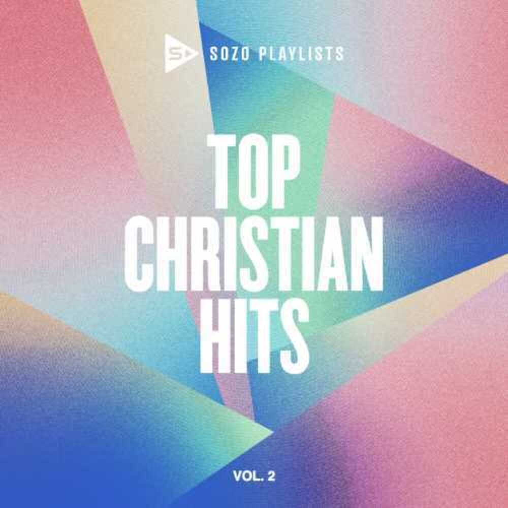 Sozo Playlists Top Christian Hits 2 / Various - Sozo Playlists: Top Christian Hits 2 / Various