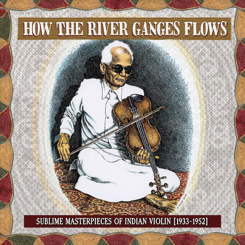 Various Artists - How the River Ganges Flows: Sublime Masterpieces of Indian Violin, 1933-1952 [LP]