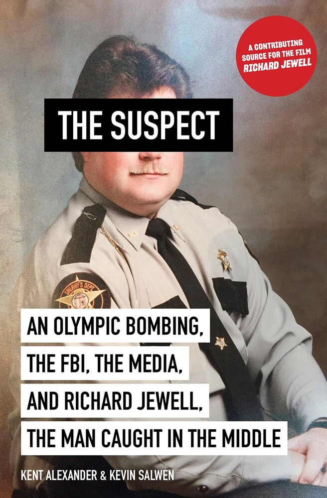 - The Suspect: An Olympic Bombing, the FBI, the Media, and RichardJewell, the Man Caught in the Middle