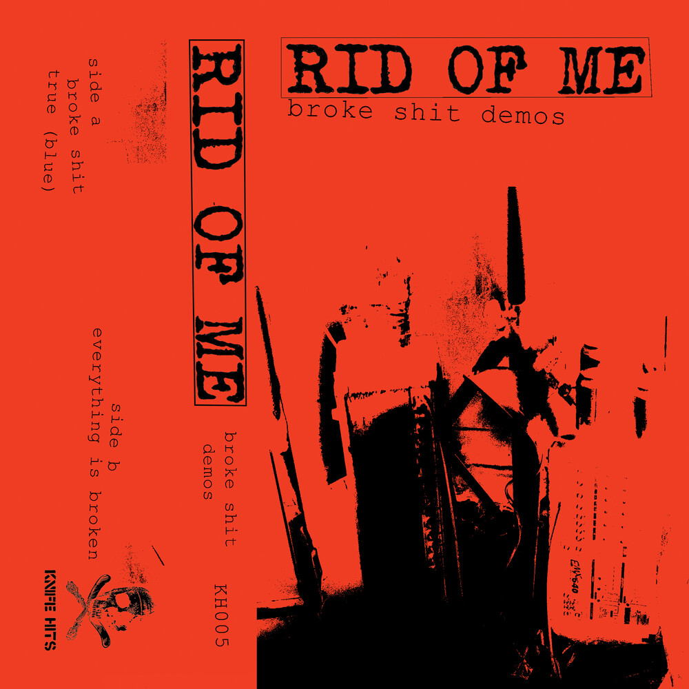 Rid Of Me - Broke Shit Demos