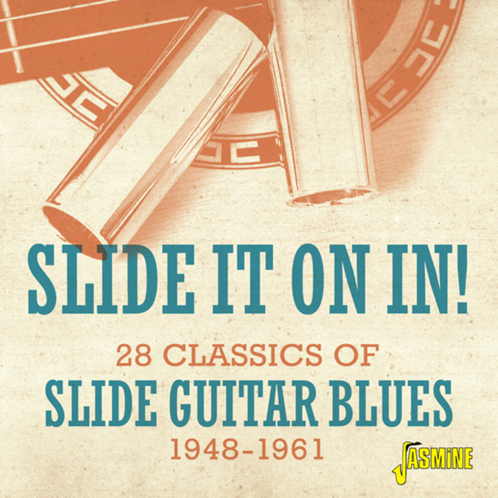 Slide It On In 28 Classics Of Slide Guitar Blues - Slide It On In! - 28 Classics Of Slide Guitar Blues 1948-1961 / Various