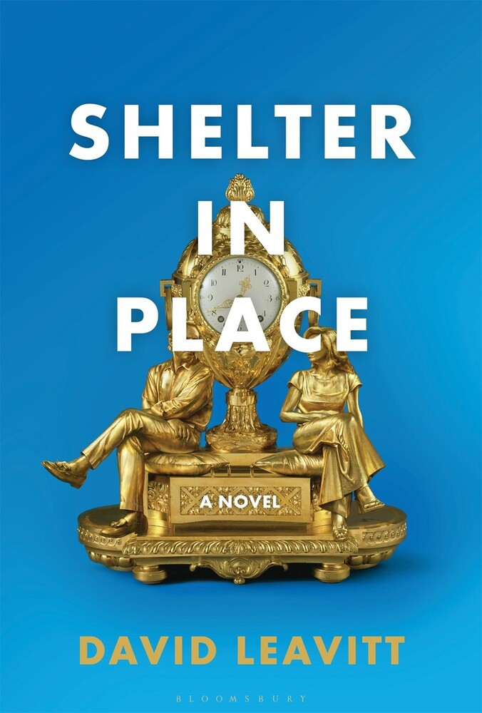 Leavitt, David - Shelter in Place: A Novel