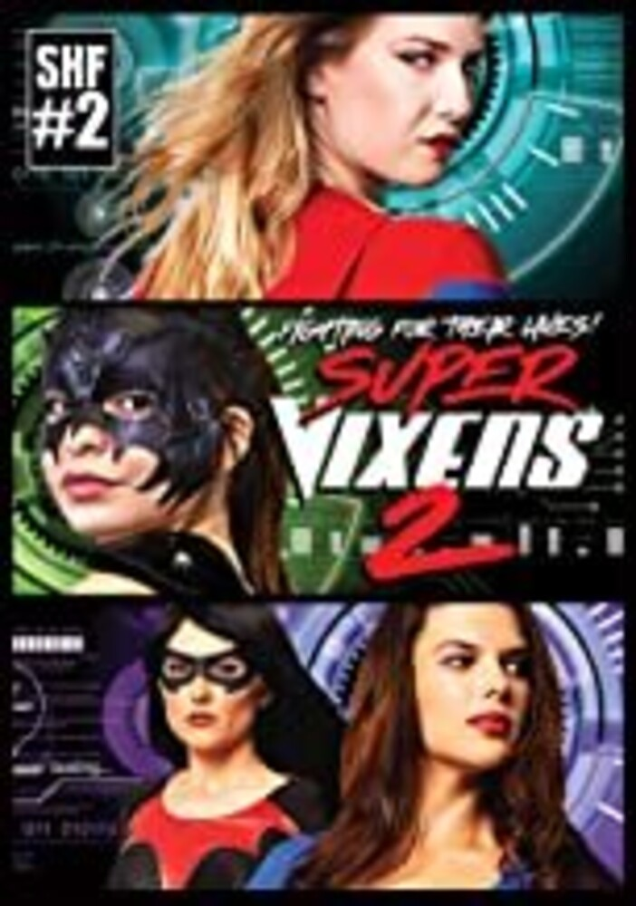 Super Vixens 2 - Super Vixens 2