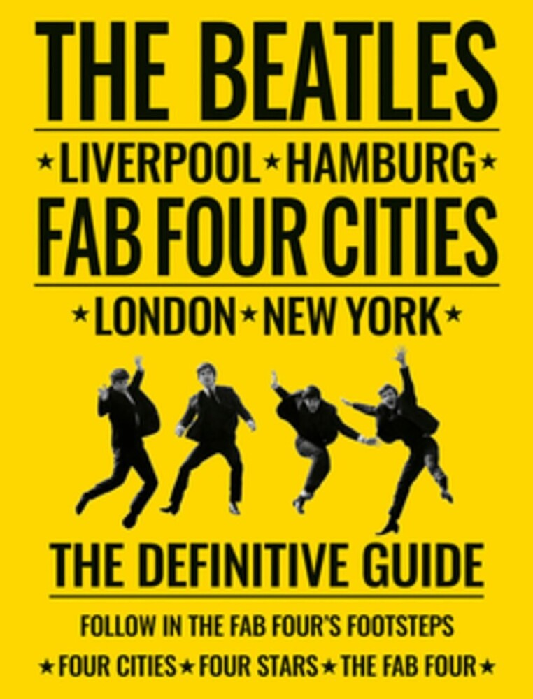 Porter, Richard / Bedford, David - The Beatles: Fab Four Cities: Liverpool - Hamburg - London - New York - The Definitive Guide