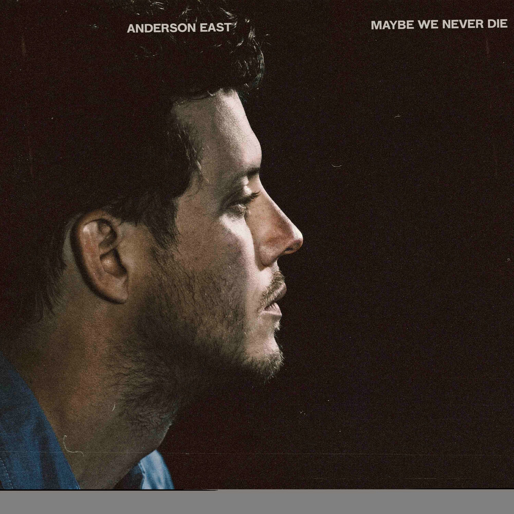 Anderson East - Maybe We Never Die