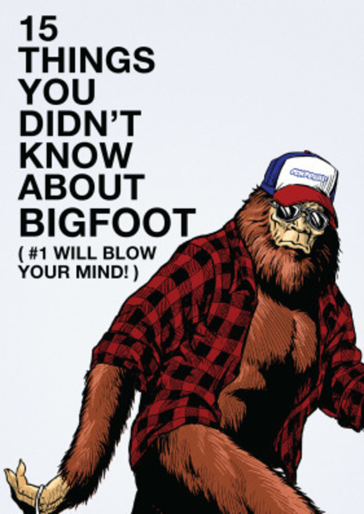 - 15 Things You Didn't Know About Bigfoot (2020)