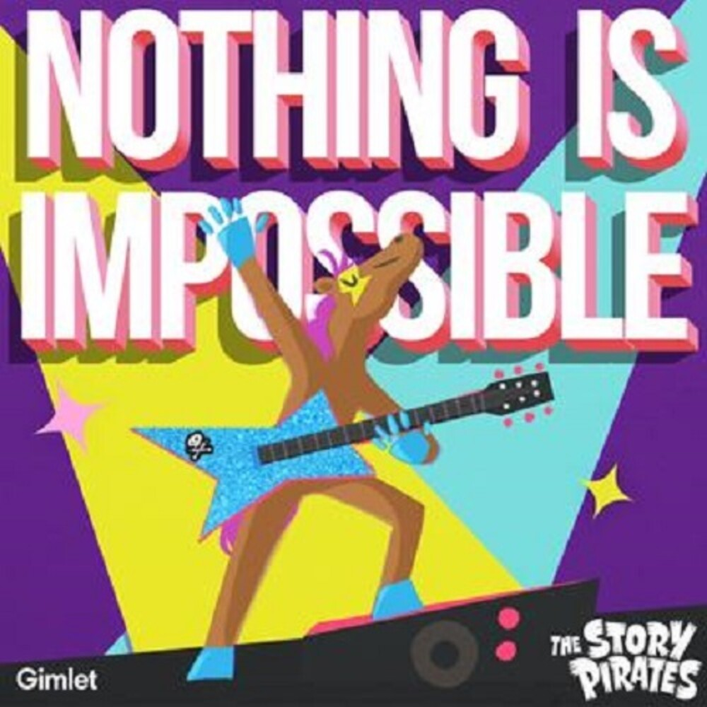 Story Pirates - Nothing Is Impossible