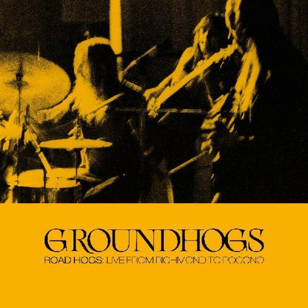 Groundhogs - Roadhogs: Live From Richmond To Pocon (Blk) (Post)