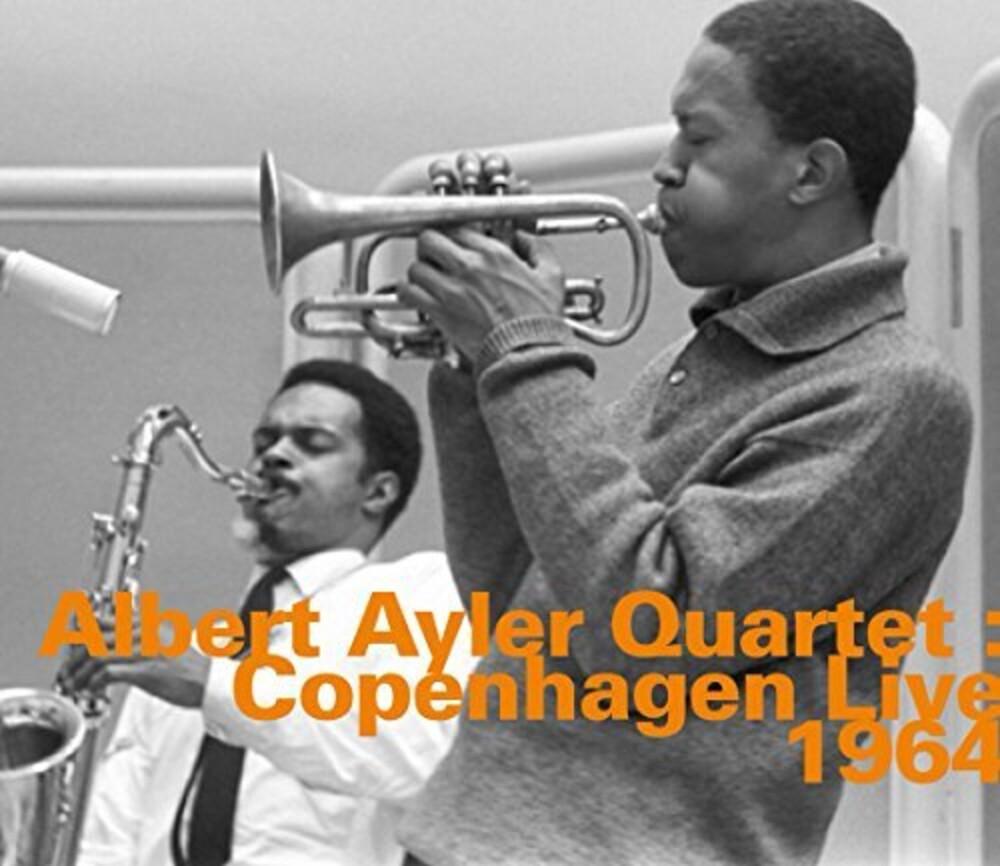 Albert Ayler - Albert Ayler Quartet: Copenhagen Live 1964