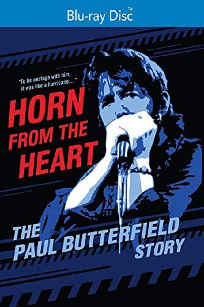- Horn From The Heart: Paul Butterfield Story