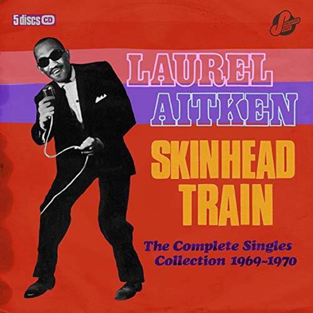 Laurel Aitken & Friends - Skinhead Train: Complete Singles Collection 1969-1970