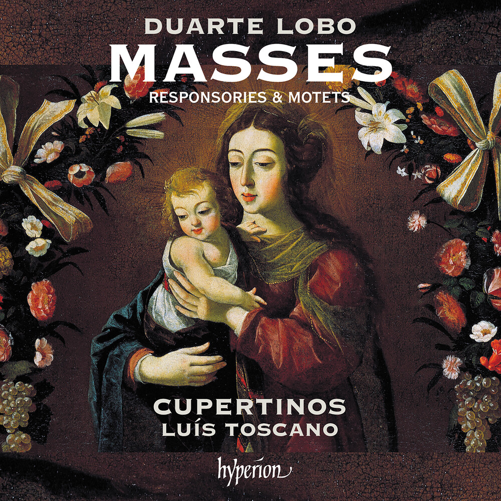 Cupertinos / Luis Toscano - Lobo: Masses Responsories & Motets