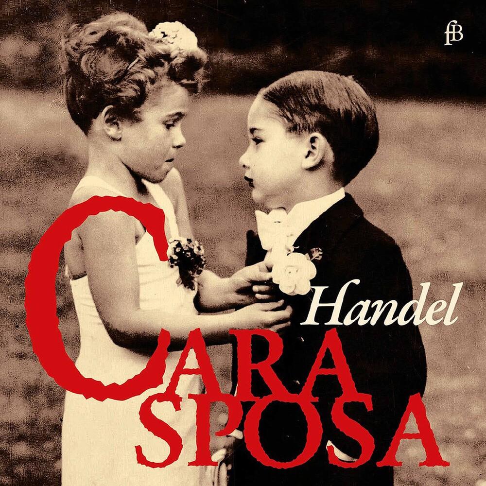 Handel / Mazzulli / Jaroussk - Cara Sposa