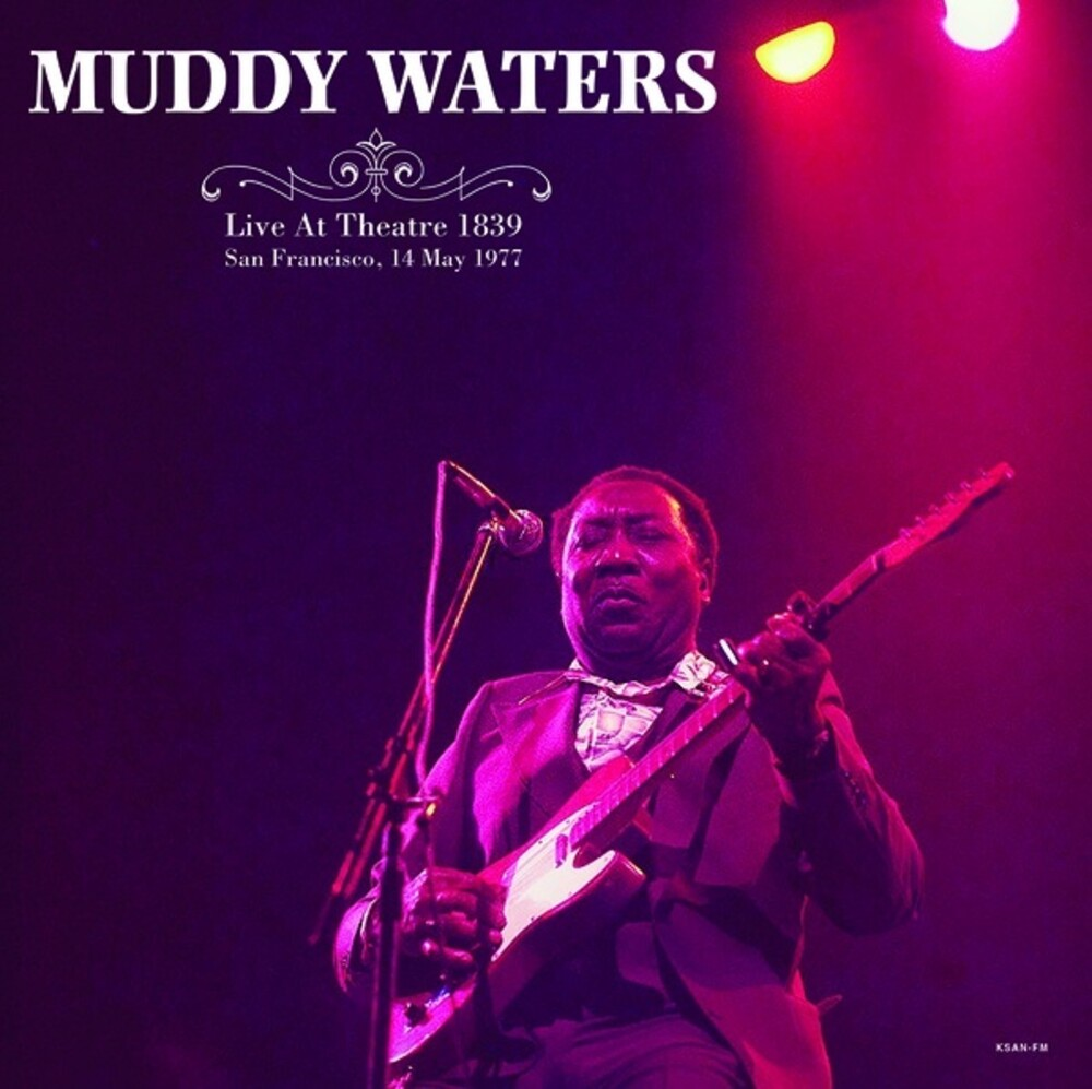 Muddy Waters - Live At Theatre San Francisco, May 14th