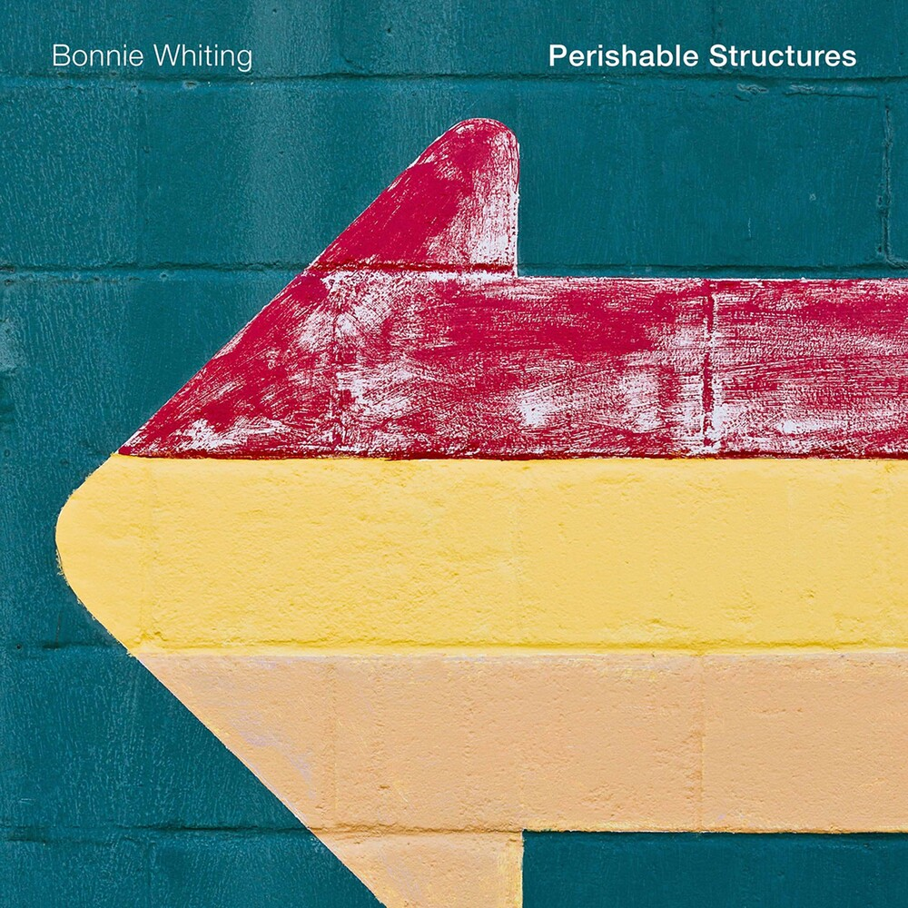 Bonnie Whiting - Perishable Structures