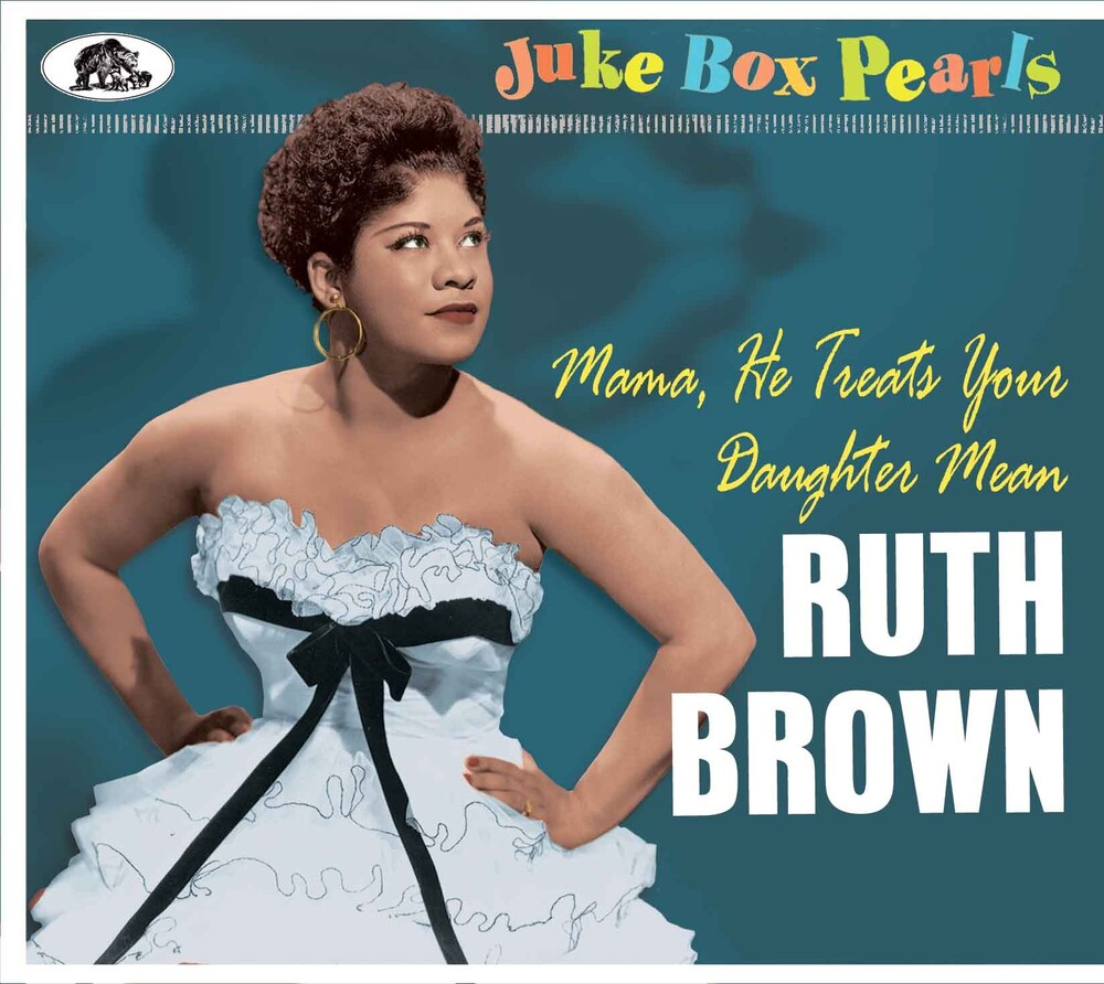Ruth Brown - Juke Box Pearls: Mama He Treats Your Daughter Men