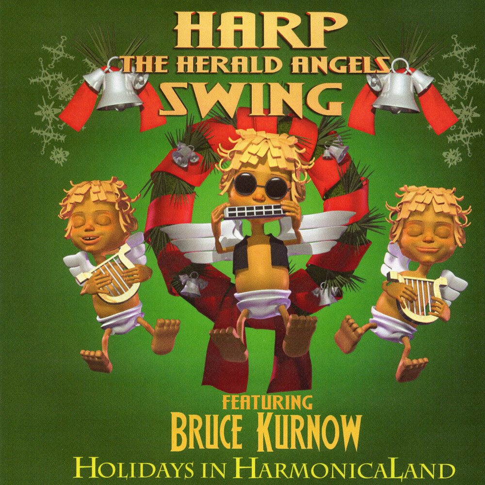 Bruce Kurnow - Harp The Herald Angels Swing: Holidays In Harmonicaland
