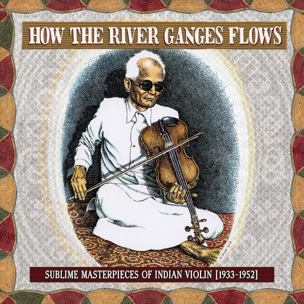 Various Artists - How the River Ganges Flows: Sublime Masterpieces of Indian Violin, 1933-1952