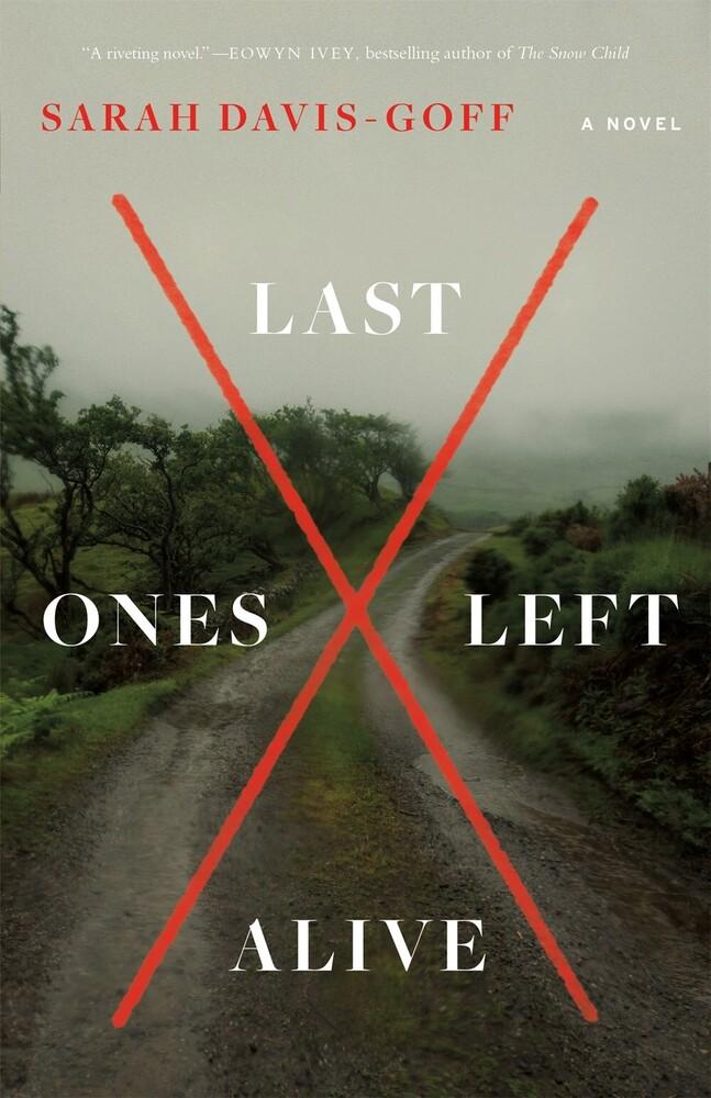 Davis-Goff, Sarah - Last Ones Left Alive: A Novel