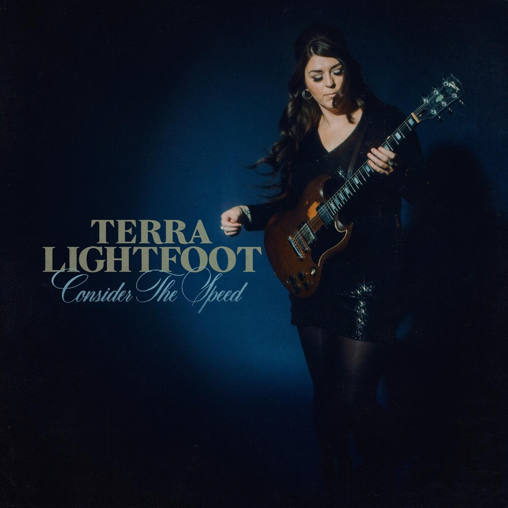 Terra Lightfoot - Consider The Speed (Can)