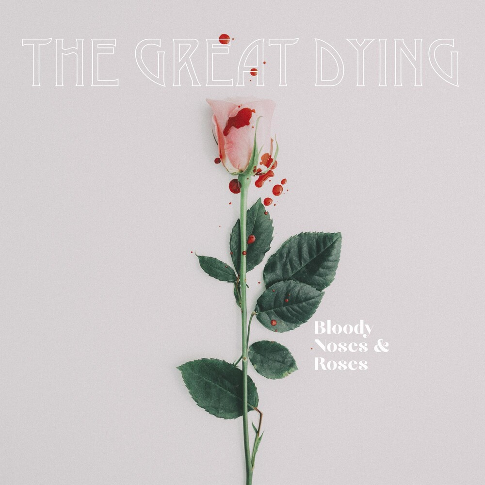 Great Dying - Bloody Noses & Roses