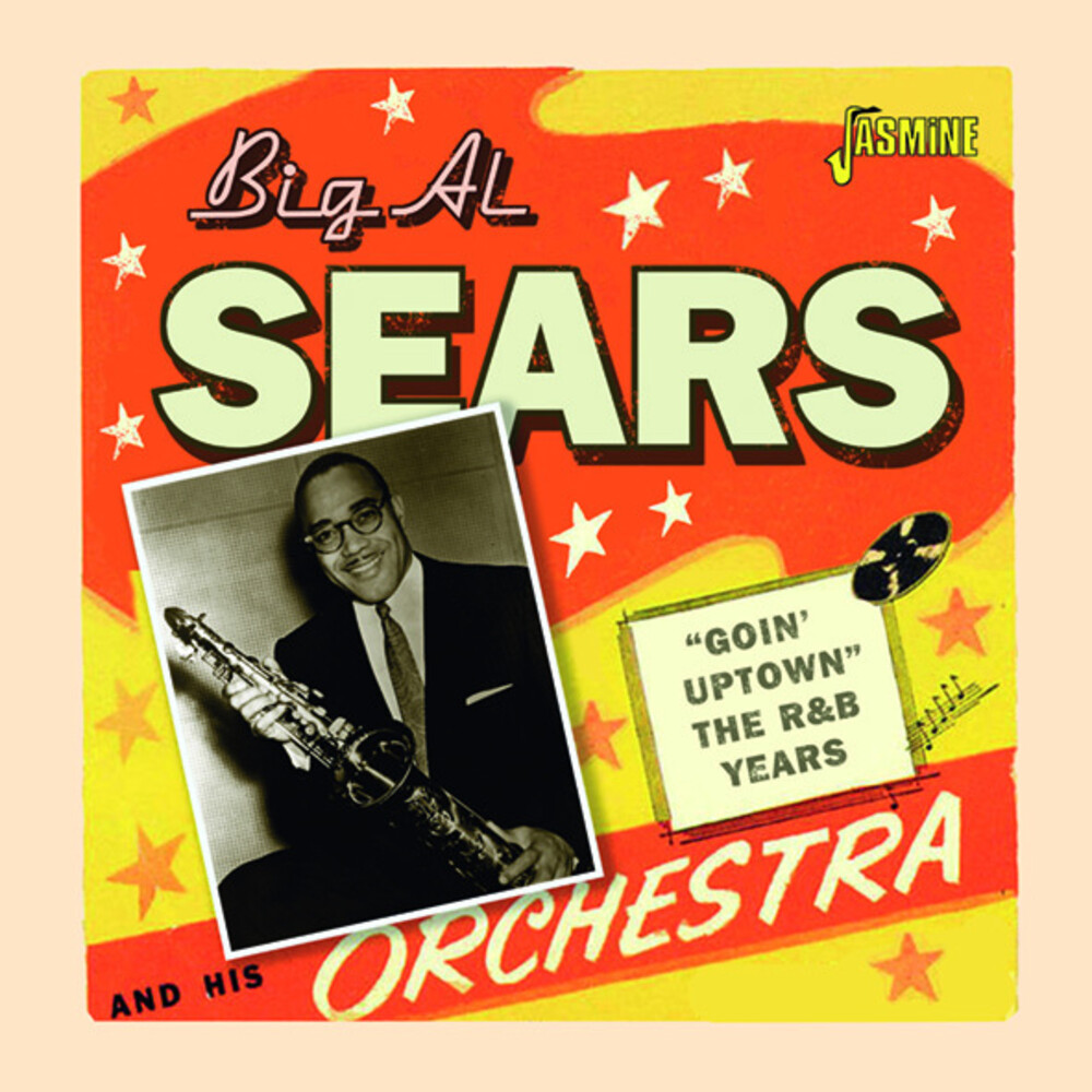Big Sears Al - Goin' Uptown: The R&B Years