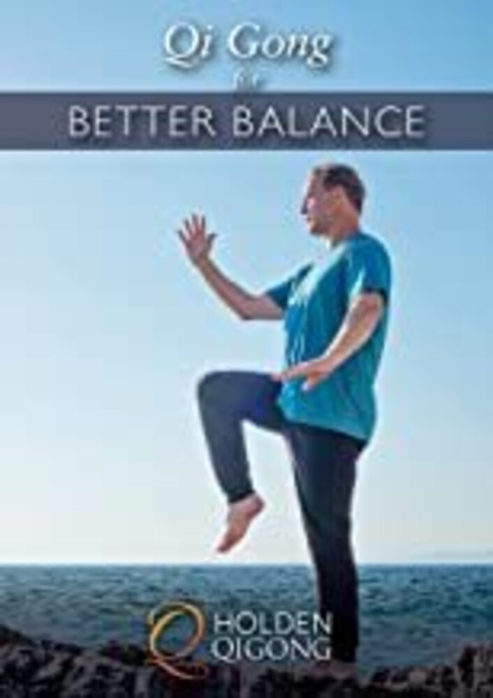 Qi Gong for Better Balance: Preventing Falls - Qi Gong For Better Balance: Preventing Falls