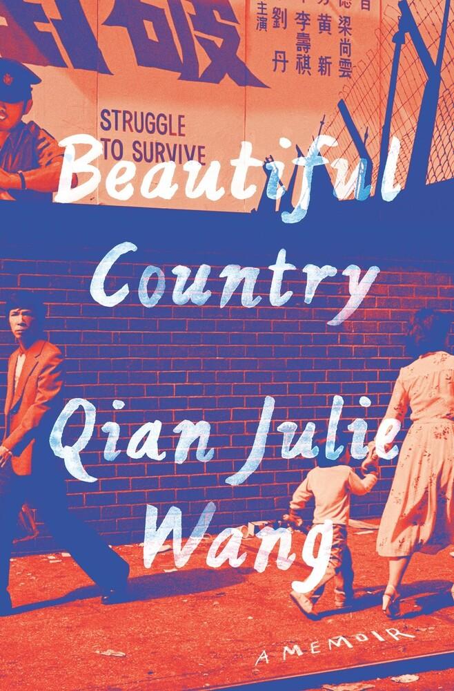 Wang, Qian Julie - Beautiful Country: A Memior