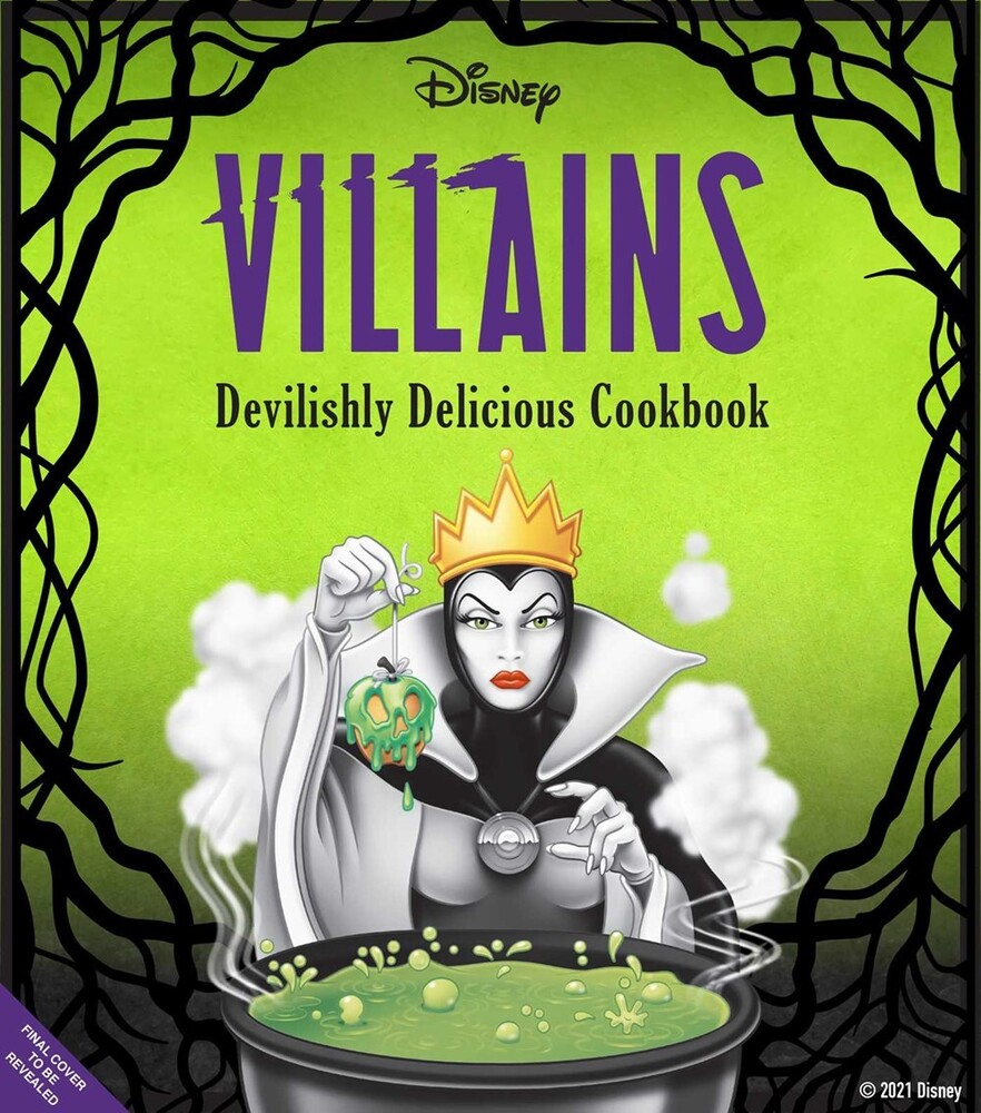 - Disney Villains: Devilishly Delicious Cookbook