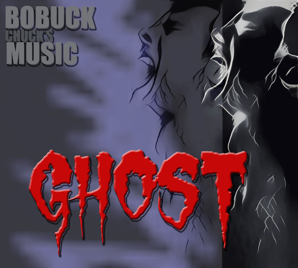 Charles Bobuck - Chuck's Ghost Music