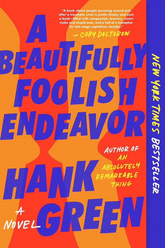 Hank Green - A Beautifully Foolish Endeavor: A Novel