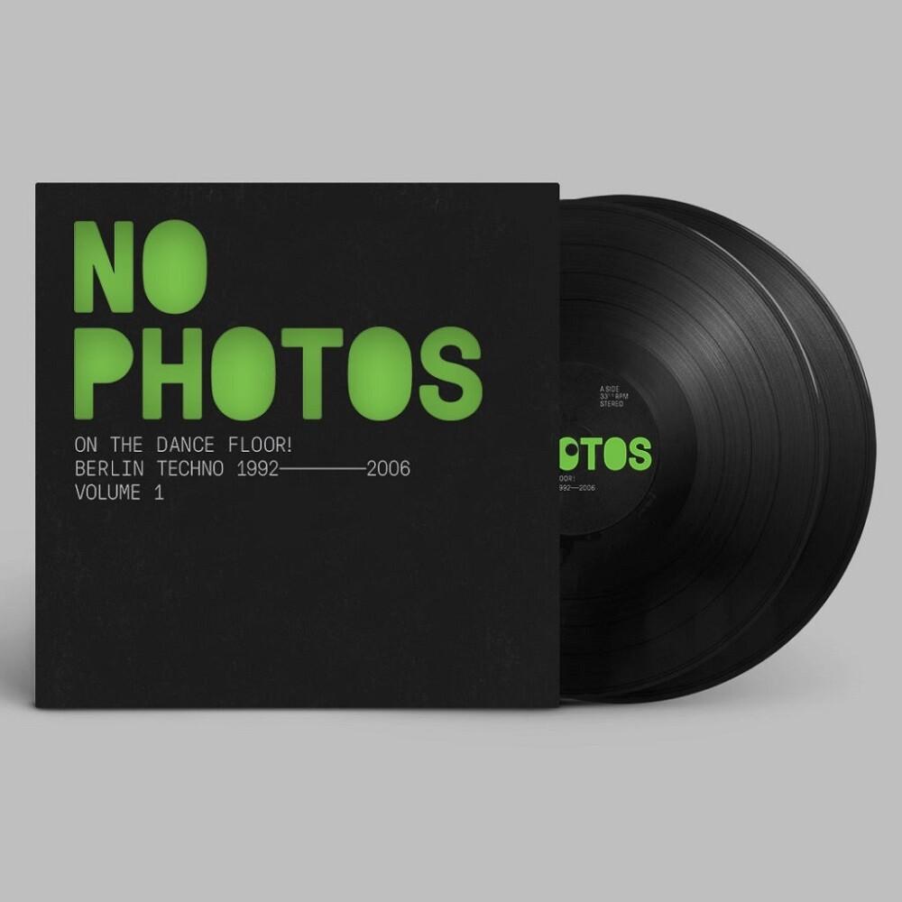 No Photos On The Dance Floor: Berlin Techno 92-06 - No Photos On The Dance Floor: Berlin Techno 92-06