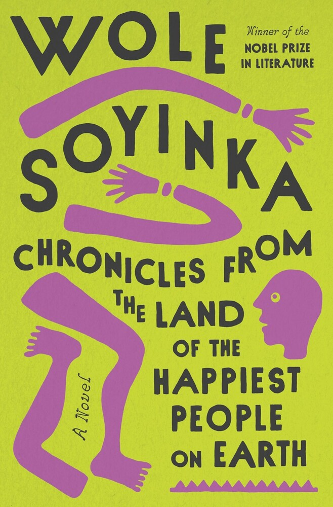 Wole Soyinka - Chronicles From The Land Of The Happiest People On
