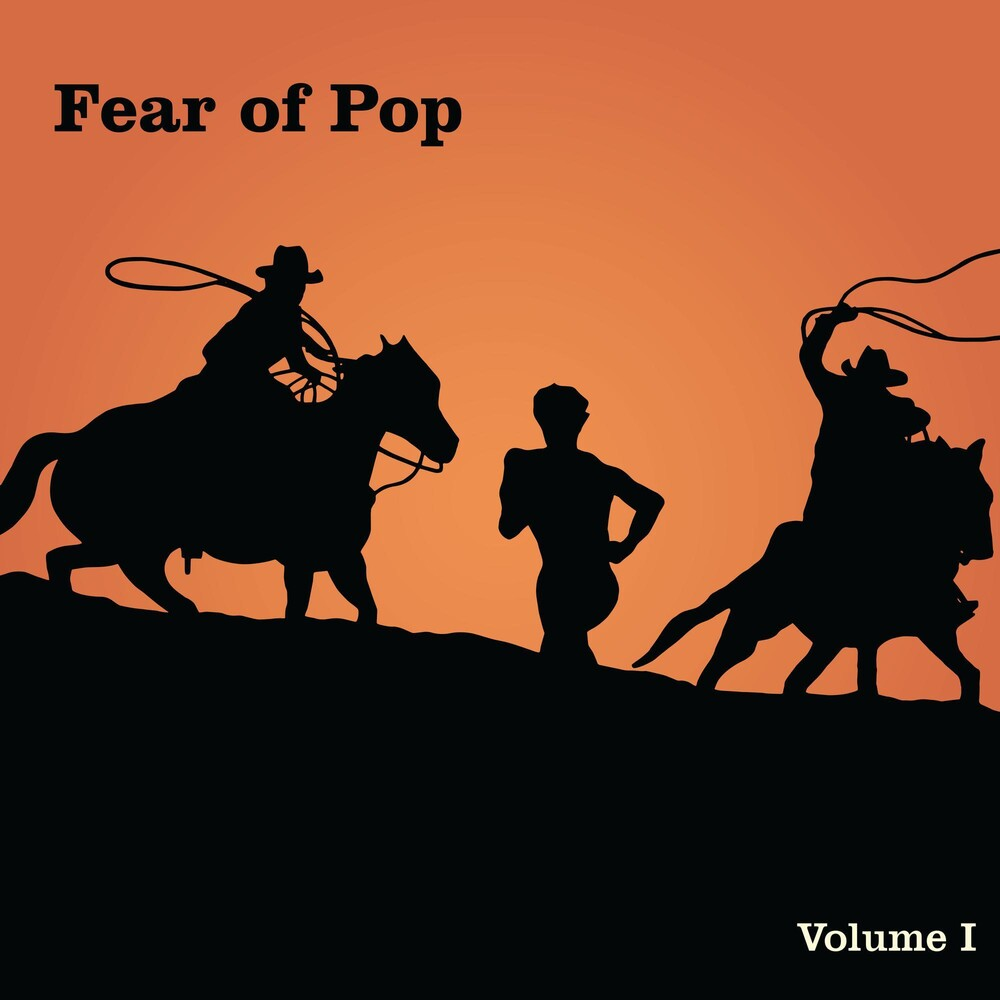 Fear Of Pop - Fear of Pop, Vol. 1 [20th Anniversary Orange LP]