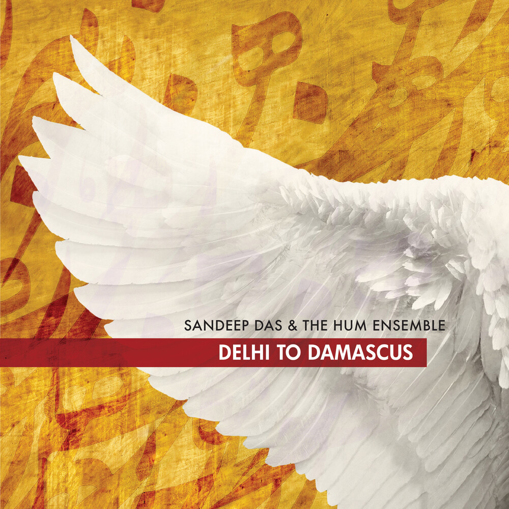 Sandeep Das & The Hum Ensemble - Delhi To Damascus