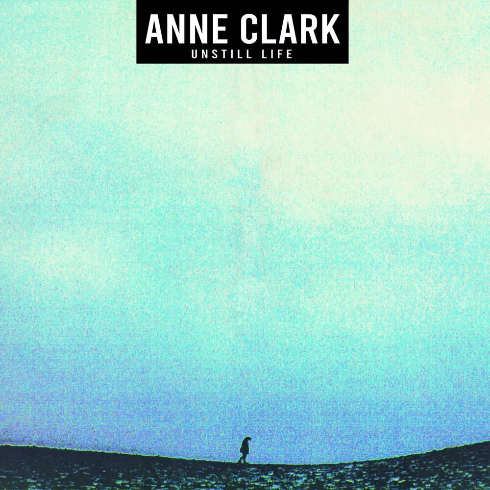 Anne Clark - Unstill Life