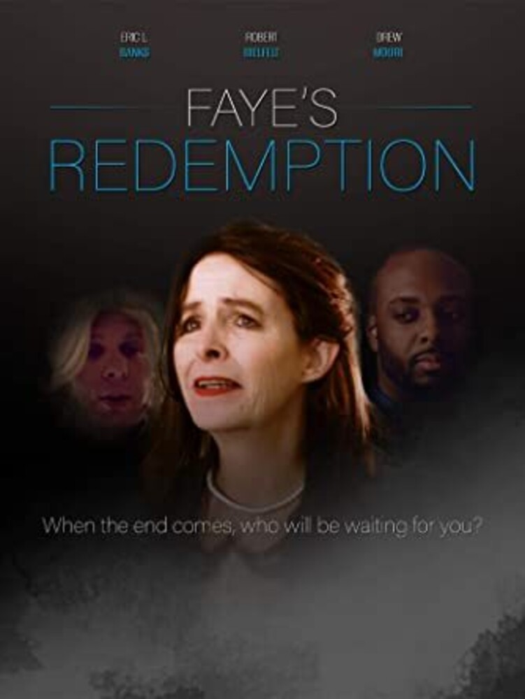 - Faye's Redemption