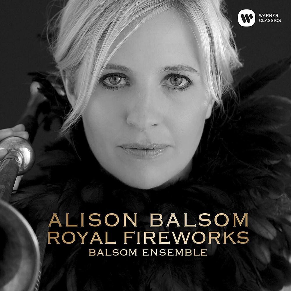 Alison Balsom - Music For The Royal Fireworks [Digipak]