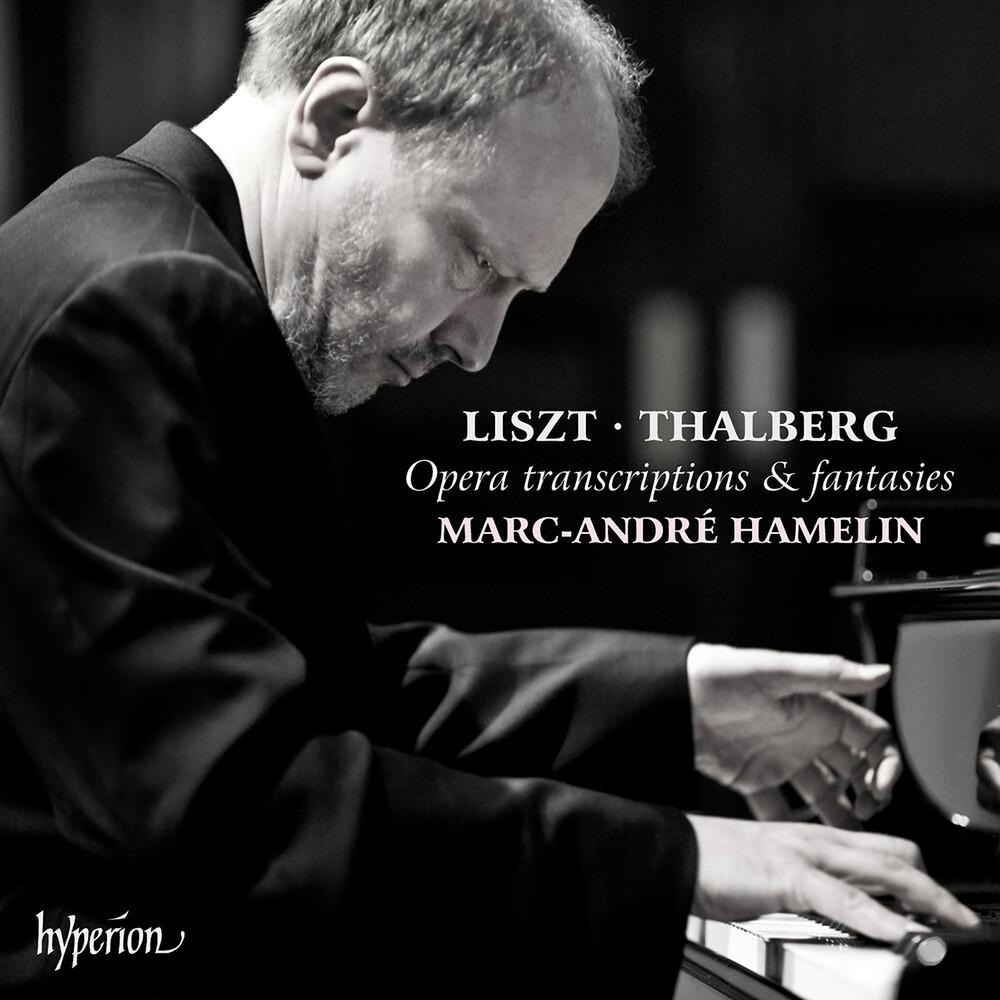 Marc Hamelin -Andre - Liszt & Thalberg: Opera Transcriptions & Fantasies