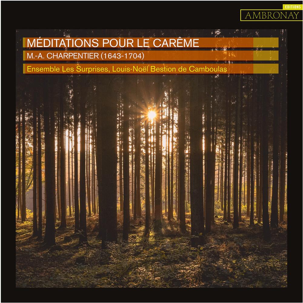 Charpentier / Ensemble Les Surprises / Camboulas - Meditations Pour Le Careme