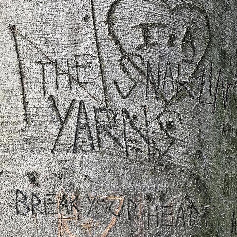 Snarlin Yarns - Break Your Heart