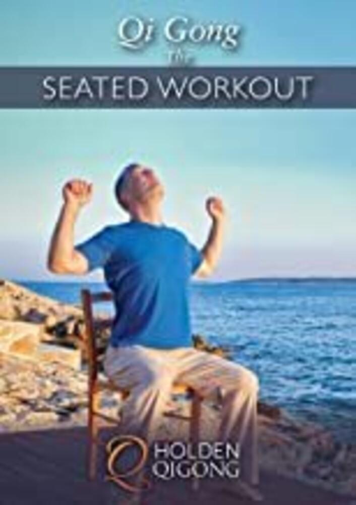 Qi Gong Seated Workout - Qi Gong Seated Workout