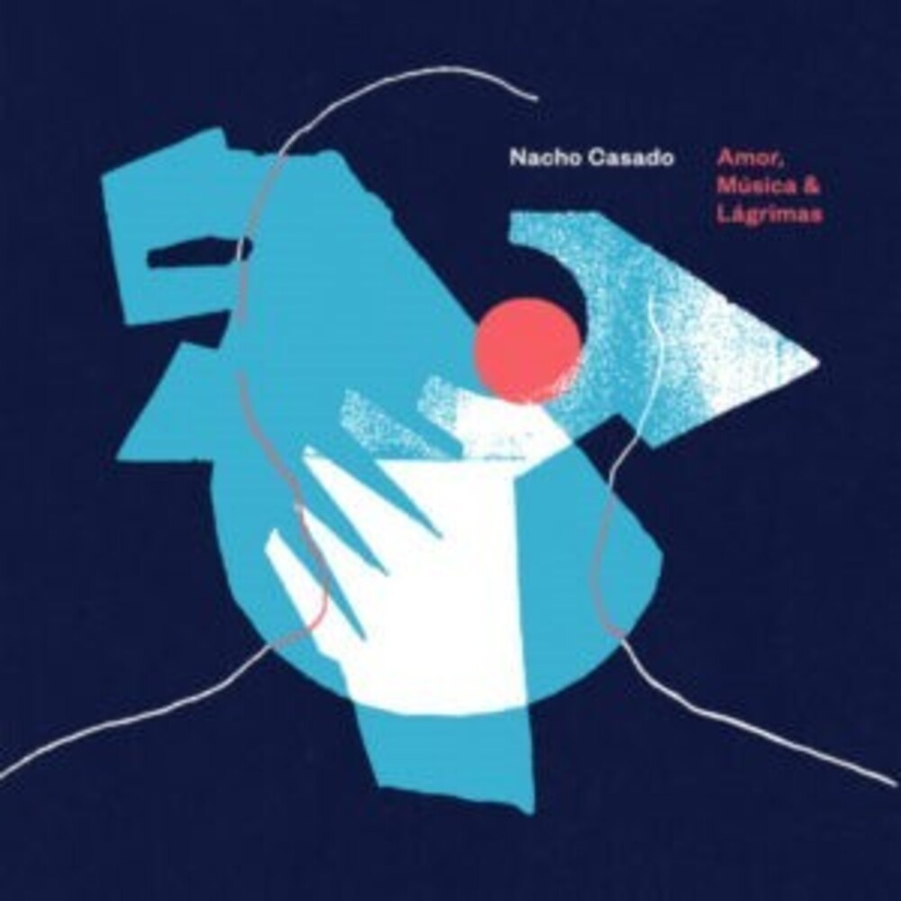 Nacho Casado - Amor Musica Y Lagrimas (Spa)