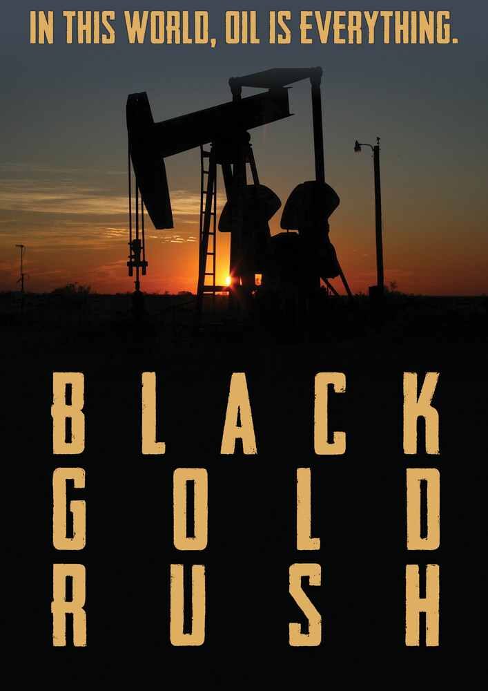 Black Gold Rush a New American Dream - Black Gold Rush A New American Dream