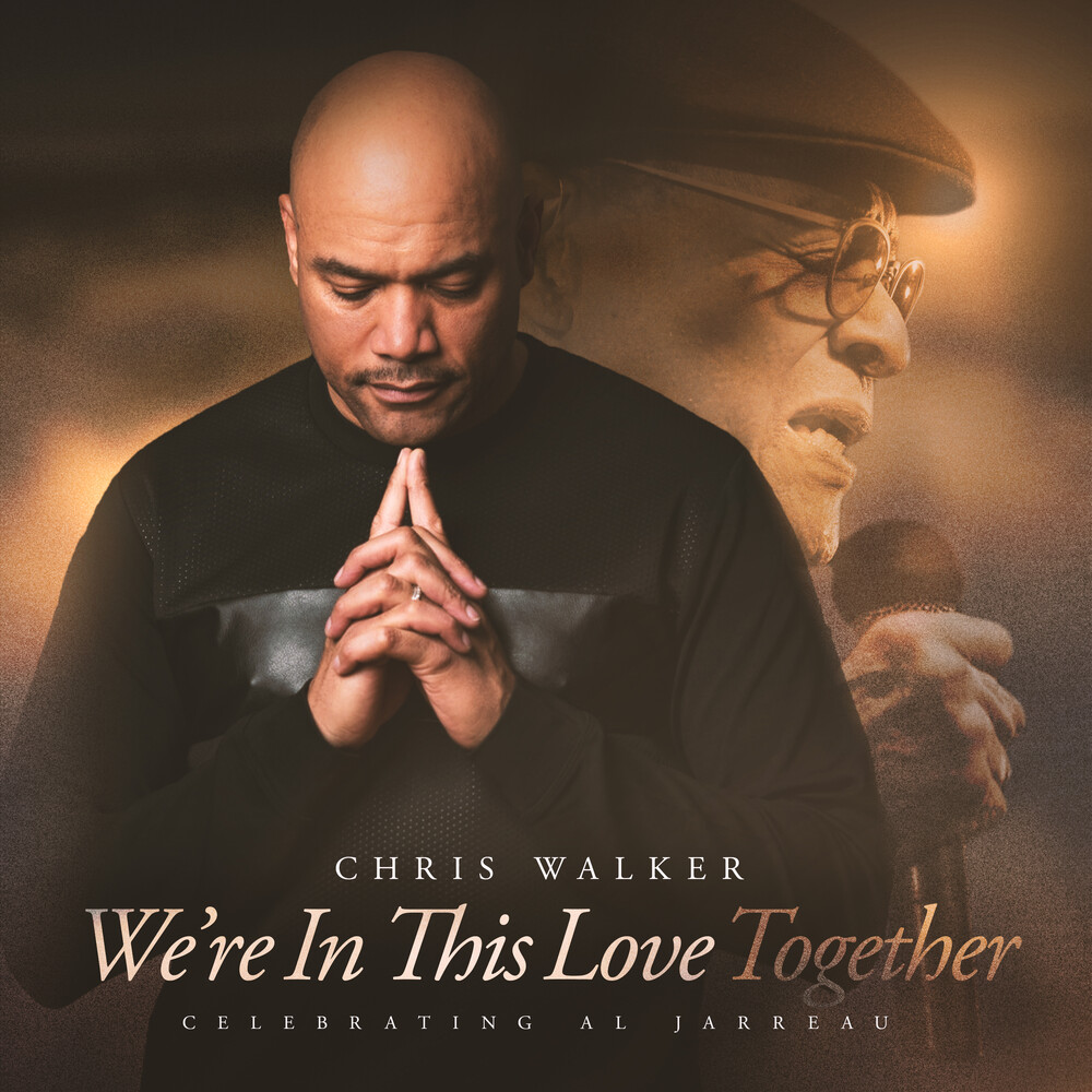Chris Walker - We're In This Love Together (Soundstone Vinyl)